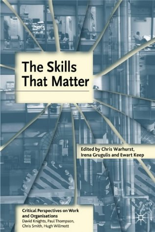 The Skills That Matter: Critical Perspectives on Work and Organsations