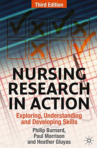 Nursing Research in Action: Exploring, Understanding and Developing Skills