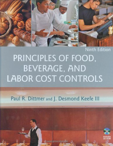 Principles of Food, Beverage, and Labor Cost Controls [With CDROM]