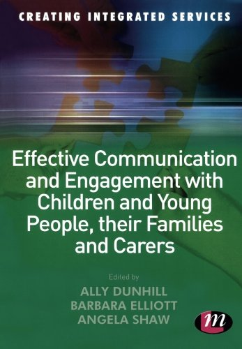 Effective Communication and Engagement with Children and Young People, their Families and Carers