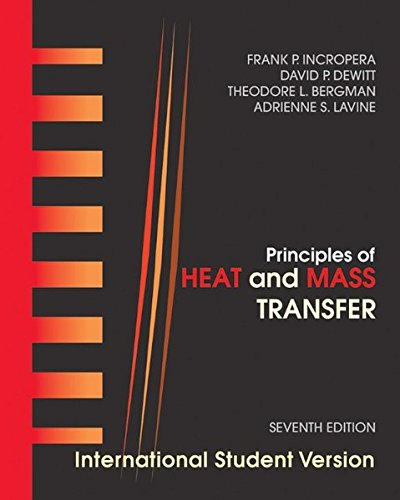 Principles of Heat and Mass Transfer, International Student Version
