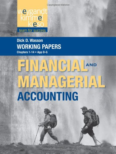 Working Papers, Volume 1, to accompany Financial & Managerial Accounting
