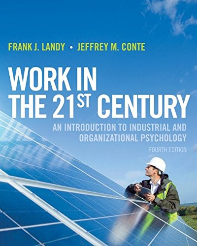 Work in the 21st Century: An Introduction to Industrial and Organizational Psychology, 4th Edition