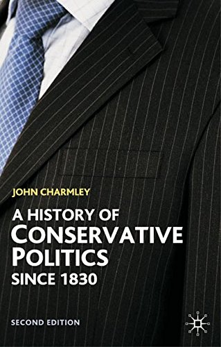 A History of Conservative Politics Since 1830