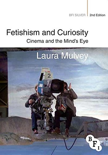 Fetishism and Curiosity: Cinema and the Mind