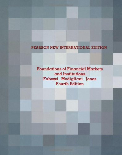 Foundations of Financial Markets and Institutions: Pearson New International Edition