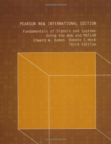 Fundamentals of Signals and Systems Using the Web and MATLAB: Pearson New International Edition