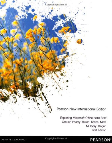 Exploring Microsoft Office 2010 Brief: Pearson New International Edition