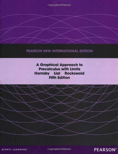 Graphical Approach to Precalculus with Limits: Pearson New International Edition