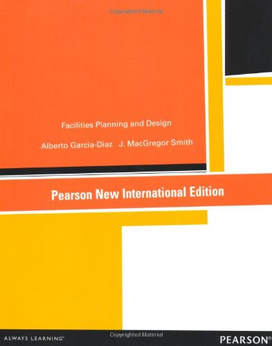 Facilities Planning and Design: Pearson New International Edition