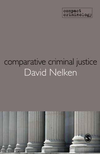Comparative Criminal Justice: Making Sense of Difference