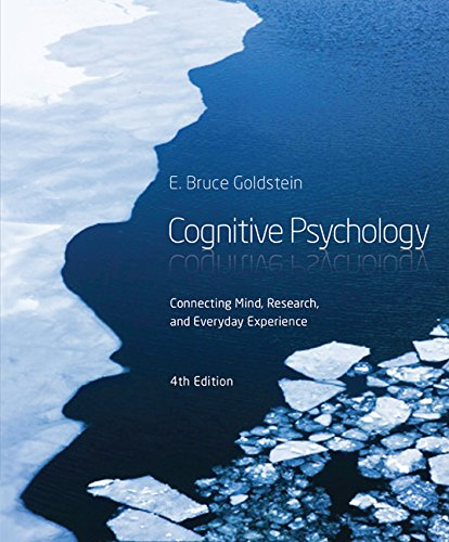 Cognitive Psychology: Connecting Mind, Research, and Everyday Experience, 4th ed.