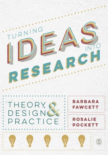 Turning Ideas Into Research Theory Design And Practice A Layan Kitap Yay Nc L K E Itim