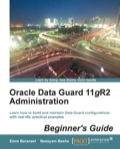 Oracle Data Guard 11gR2 Administration Beginner