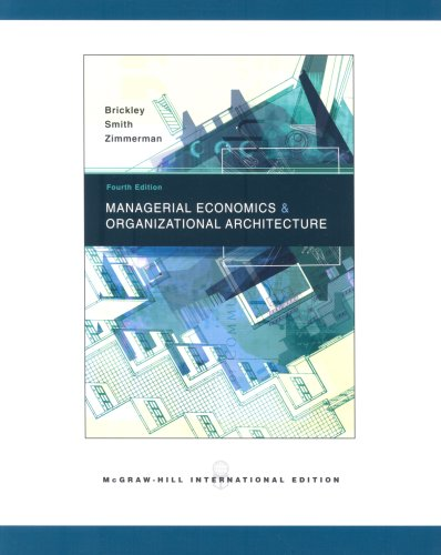 managerial economics and organizational architecture Drawing upon modern managerial economics, this course will develop students' ability to apply the tools of economic analysis to make business decisions.