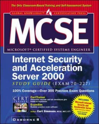 NCSE Microsoft Internet Security and Acceleration Server Study Guide (Exam 70-227) (Certification Press)