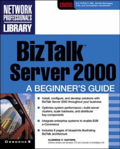 BizTalk Server 2000: A Beginner s Guide (Network Professional s Library)