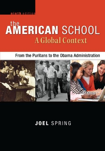The American School: A Global Context: From the Puritans to the Obama Administration