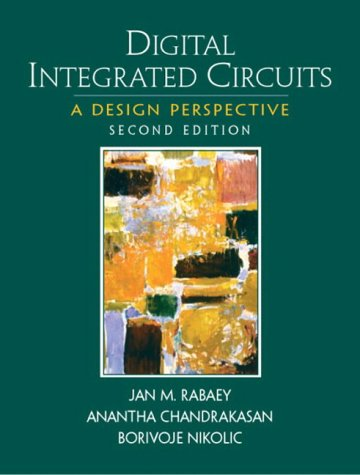 Digital Integrated Circuits (Prentice Hall Electronics and VLSI Series)