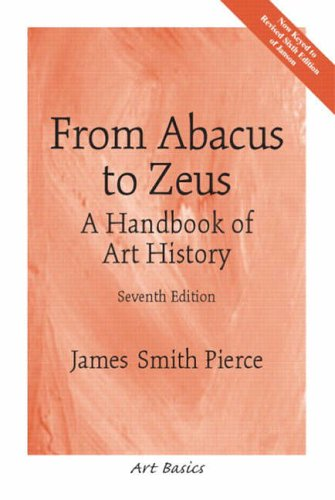 From Abacus to Zeus: A Handbook of Art History (Art Basics)