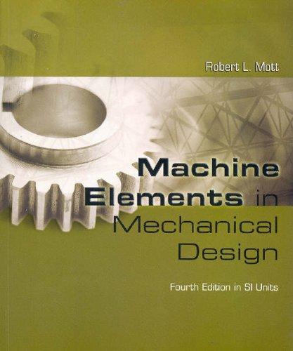 machine elements in mechanical design Machine mechanism design book machine elements in mechanical design by robert l mott solution manual ( 5th edition) ( 1).