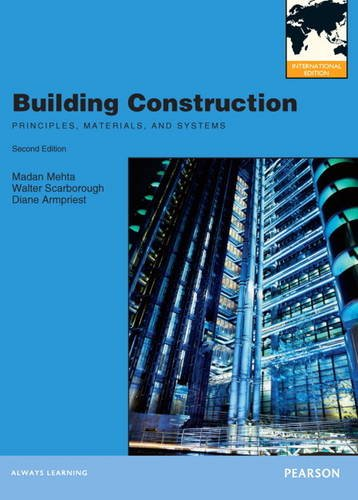 Building Construction:Principles, Materials, & Systems: International Edition