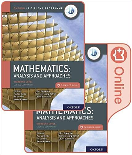 Oxford Ib Diploma Programme: Mathematics: Analysis and Approaches, Standard Level, Course Companion