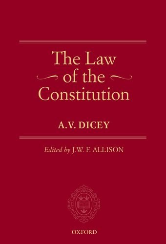 The Law of the Constitution: 1 (Oxford Edition of Dicey)