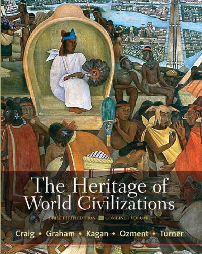 The Heritage of World Civilizations: Combined volume