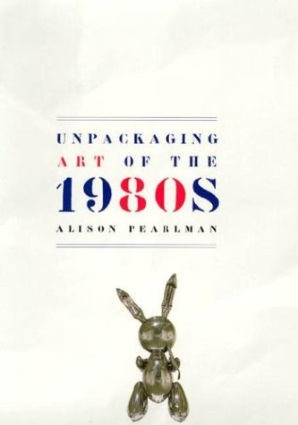 Unpackaging Art of the 1980 s