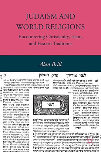 Judaism and World Religions: Encountering Christianity, Islam, and Eastern Traditions