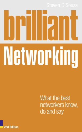 Brilliant Networking: What the Best Networkers Know, Say and Do (Brilliant Business)