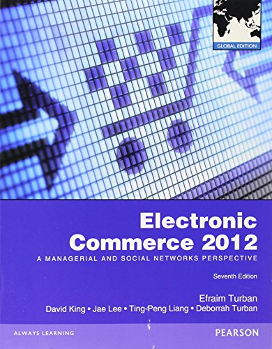 Electronic Commerce 2012: A Managerial and Social Networks Perspective (Global Edition)