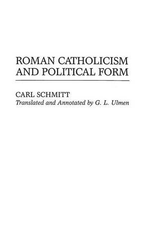 Roman Catholicism and Political Form (Contributions in Political Science)