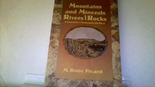 Mountains and minerals, rivers and rocks: A Geologist s Notes from the Field