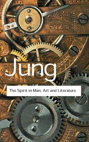 The Spirit in Man, Art and Literature (Routledge Classics)