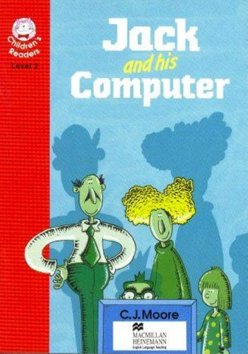 Jack and His Computer: Beginner Level 2 (Heinemann Children s Readers)