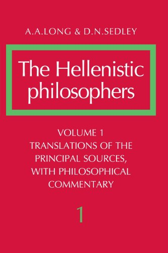 The Hellenistic Philosophers, Volume 1: Translations of the Principal Sources with Philosophical Commentary v. 1