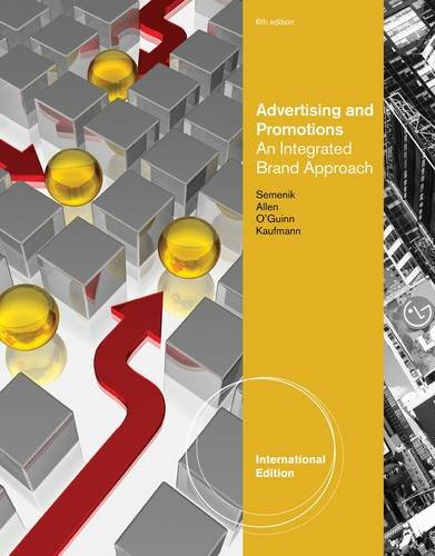 Advertising and Promotions: An Integrated Brand Approach, International Edition