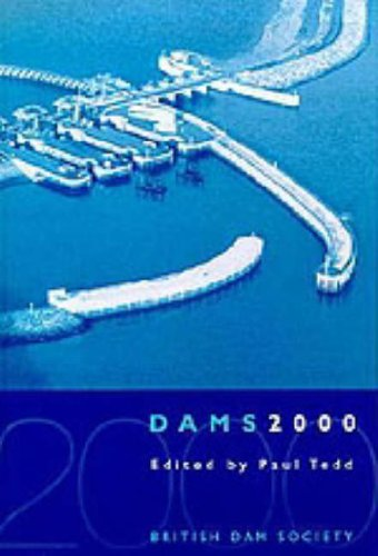 Dams 2000: 11th British Dam Society Conference 2000: Proceedings of the Biennial Conference of the BDS