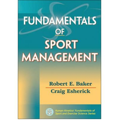 Fundamentals of Sport Management (Human Kinetics  Fundamentals of Sport and Exercise Science)