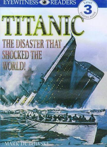 Titanic: The Disaster That Shocked the World! (DK Readers Level 3)
