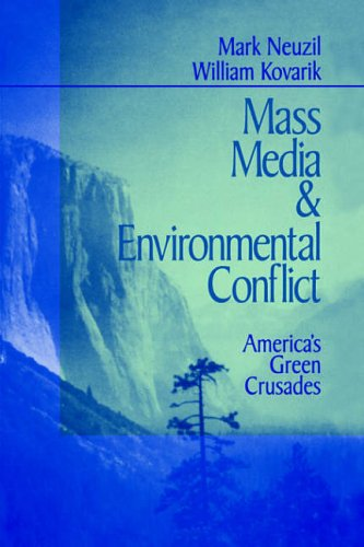 Mass Media and Environmental Conflict: America s Green Crusades
