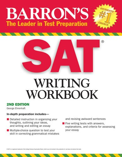 Sat Writing Workbook: 2nd Edition (Barron s Writing Workbook for the New Sat) (Barron s SAT Writing Workbook)