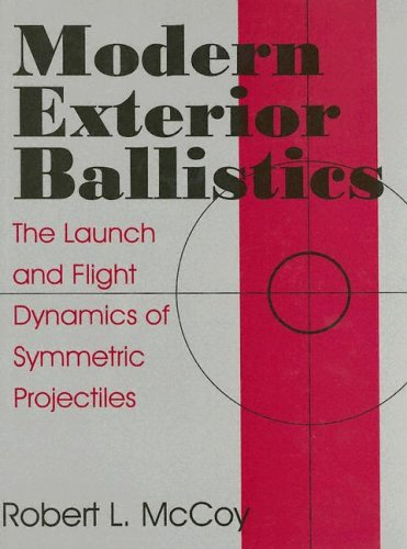 Modern Exterior Ballastics: The Launch and Flight Dynamics of Symmetric Projectiles