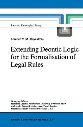 Extending Deontic Logic for the Formalisation of Legal Rules (Law and Philosophy Library)