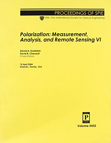 Polarization: Measurement, Analysis, and Remote Sensing VI: 5432 (Proceedings of SPIE)