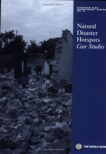 Natural Disaster Hotspots Case Studies (Disaster risk management series)