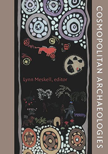Cosmopolitan Archaeologies (Material Worlds)