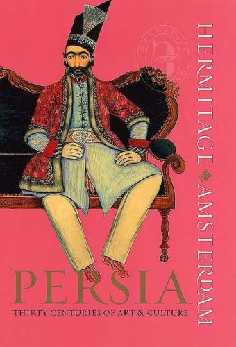 Persia: Thirty Centuries of Art and Culture